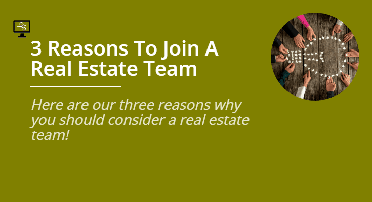 3 Reasons to Join a Real Estate Team
