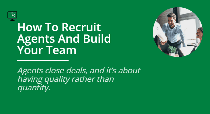 How to Recruit Agents and Build Your Team