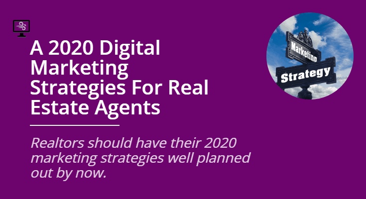 A 2020 Digital Marketing Strategies for Real Estate Agents