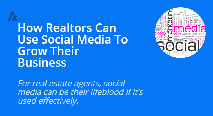 How Realtors Can Use Social Media To Grow Their Business